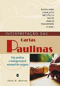 Interpretação das Cartas Paulinas / John D. Harvey