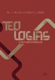 Teologias contemporâneas / Ed. L. Miller e  Stanley J. Grenz
