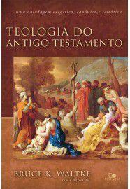 Teologia do Antigo Testamento / Bruce K. Waltke