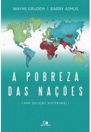 A Pobreza das nações / Wayne Grudem e Barry Asmus