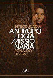 Introdução à antropologia missionária / Ronaldo Lidório