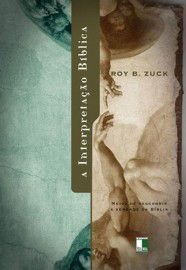 A Interpretação Bíblica / Roy Zuck