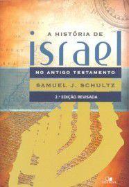 História de Israel no Antigo Testamento / Samuel J. Schultz