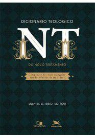 Dicionário teológico do Novo Testamento / Daniel G. Reid, editor