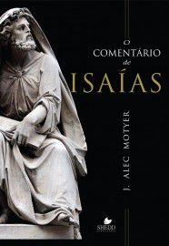 O Comentário de Isaías / Alec Motyer