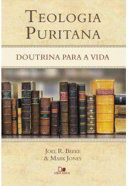 Teologia Puritana / Joel R. Beeke & Mark Jones