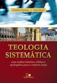 Teologia Sistemática / Franklin e Myatt