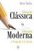 Educação Clássica vs Educação Moderna