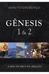 Gênesis 1 & 2 / Adauto Lourenço