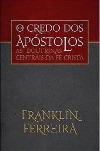 O Credo dos Apóstolos / Franklin Ferreira