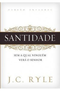 Santidade / J. C. Ryle