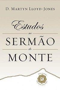 Estudos no Sermão do Monte / D. Martyn Lloyd-Jones