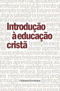 Introdução à educação cristã / Hesmisten Maia