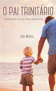 O Pai Trinitário / Uri Brito