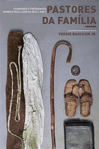 Pastores da Família / Voddie Baucham