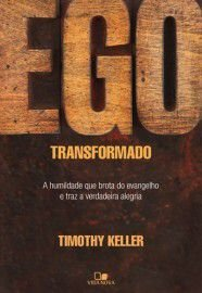Ego Transformado / Timothy Keller