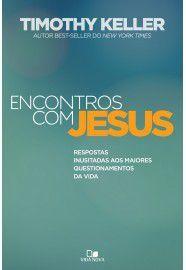 Encontros com Jesus / Timothy Keller