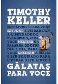 Gálatas para você / Timothy Keller