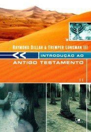 Introdução ao Antigo Testamento / Raymond Dillard & Tremper Longman III