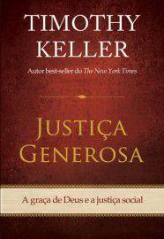 Justiça generosa / Timothy Keller