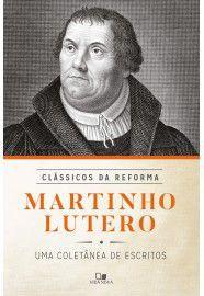 Martinho Lutero - Série Clássicos da Reforma / Martinho Lutero