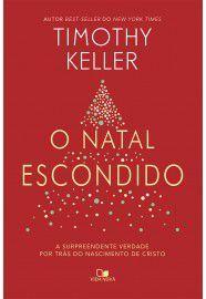 O Natal escondido / Timothy Keller