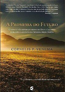 A Promessa do Futuro / Cornelis P. Venema