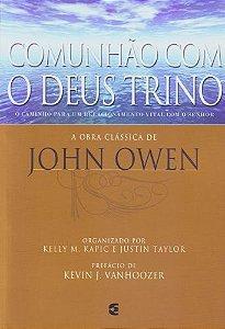 Comunhão com o Deus Trino / John Owen