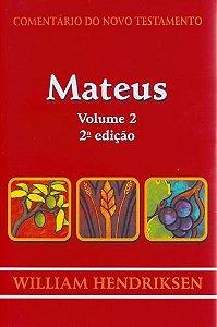 Comentário do Novo Testamento: Mateus - Volume 2 / William Hendriksen