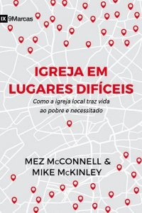 Igreja em lugares difíceis / Mez McConnell & Mike McKinley
