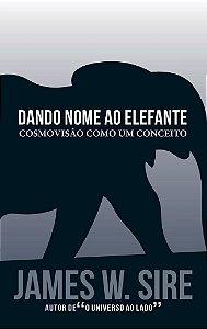 Dando nome ao Elefante / James W. Sire