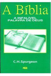 Bíblia: A Infalível Palavra de Deus / C. H. Spurgeon