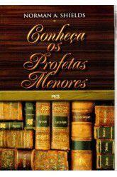 Conheça os profetas menores / Norman A. Shields