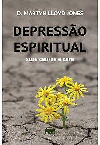 Depressão espiritual: suas causas e cura (nova edição)