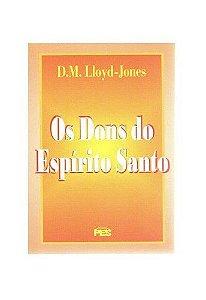 Os Dons do Espírito Santo / D. M. Lloyd-Jones
