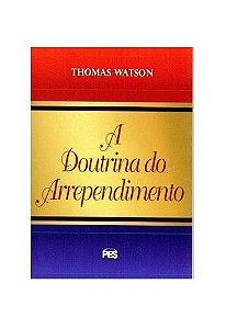 A Doutrina do Arrependimento / Thomas Watson