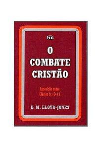Efésios - Vl. 7: O Combate Cristão / D. M. Lloyd-Jones
