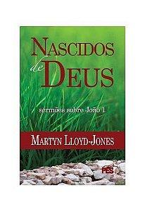 Nascidos de Deus / D. M. Lloyd-Jones