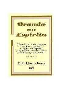 Orando no Espírito / D. M. Lloyd-Jones