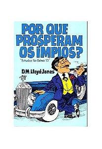 Por que prosperam os ímpios? / D. M. Lloyd-Jones