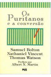 Os Puritanos e a conversão / Thomas Watson