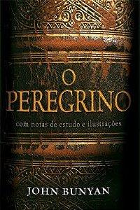 O Peregrino - Comentado / John Bunyan