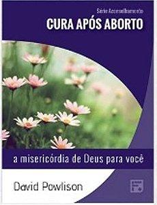 Série Aconselhamento: Cura após aborto - A misericórdia de Deus para você / David Powlison