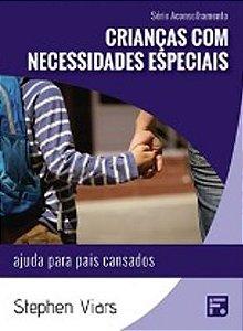 Série Aconselhamento: Crianças com Necessidades Especiais - Ajuda para pais cansados / Stephen Viars
