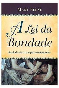 A Lei da Bondade / Mary Beeke