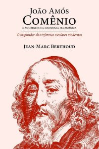João Amós Comênio / Jean-Marc Berthoud