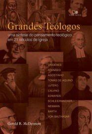 Grandes Teólogos / Gerald R. McDermott