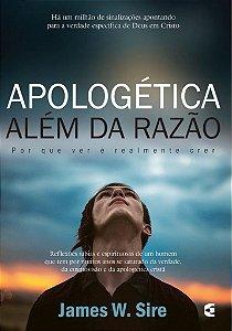 Apologética além da razão / James W. Sire