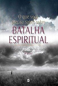 Batalha Espiritual - 6ª edição / Augustus Nicodemus Lopes