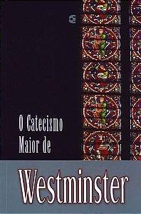 O Catecismo maior de Westminster